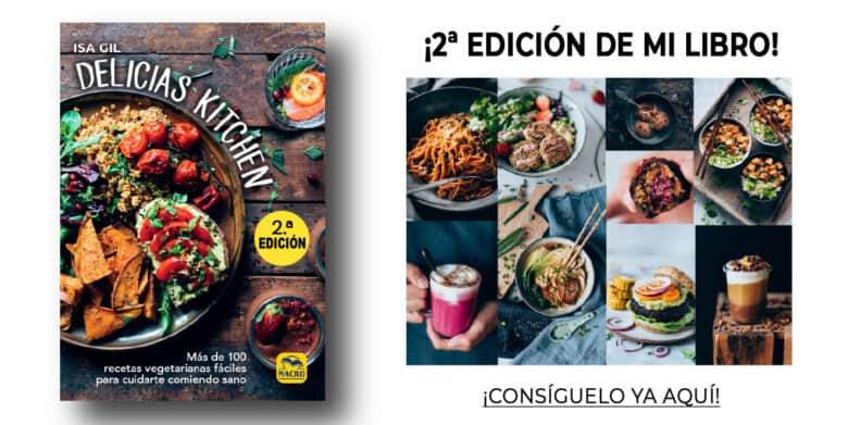 Delicias Kitchen - Más de 100 recetas vegetarianas fáciles para cuidarte comiendo sano