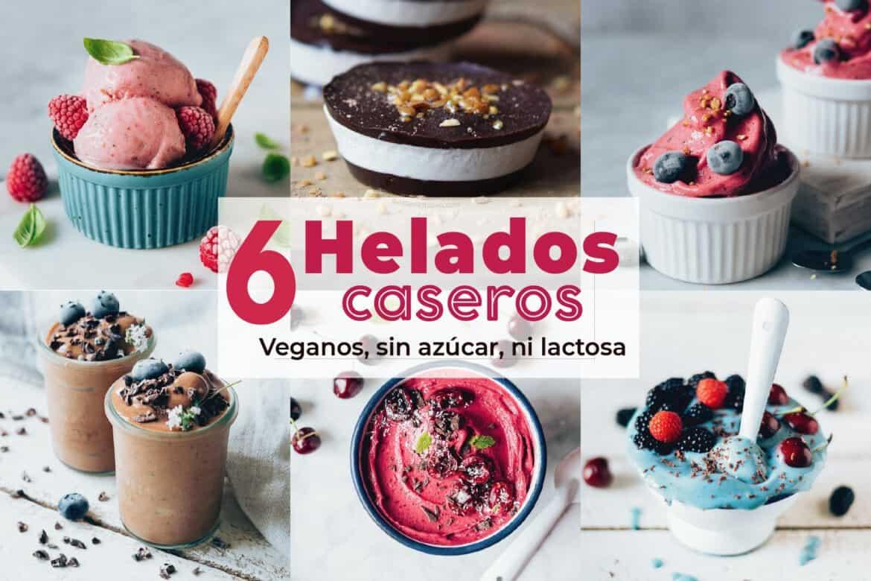 6 helados veganos caseros y saludables, sin azúcar, ni lactosa